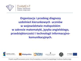 Organizacja i przebieg diagnozy  uzdolnień kierunkowych  uczniów  w województwie małopolskim