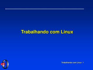 Trabalhando com Linux