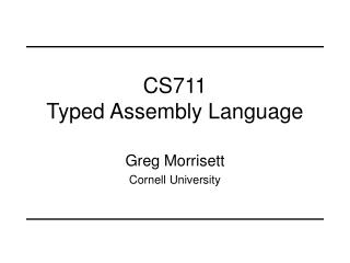 CS711 Typed Assembly Language