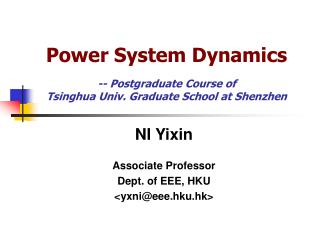 Power System Dynamics -- Postgraduate Course of  Tsinghua Univ. Graduate School at Shenzhen