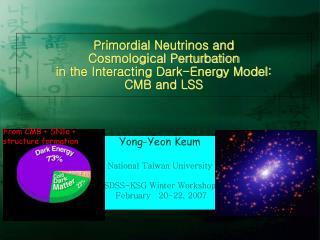 Yong-Yeon Keum National Taiwan University SDSS-KSG Winter Workshop  February   20-22, 2007
