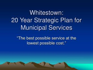 Whitestown: 20 Year Strategic Plan for Municipal Services