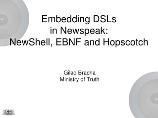 Embedding DSLs  in Newspeak: NewShell, EBNF and Hopscotch