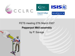 FETS meeting 27th March 2007 Pepperpot MkII assembly by P. Savage