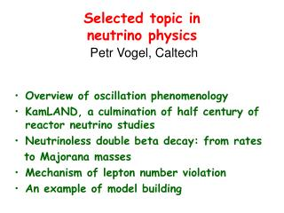Selected topic in  neutrino physics Petr Vogel, Caltech
