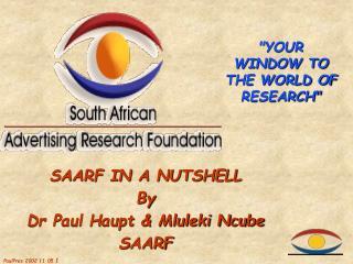SAARF IN A NUTSHELL By Dr Paul Haupt & Mluleki Ncube S AARF