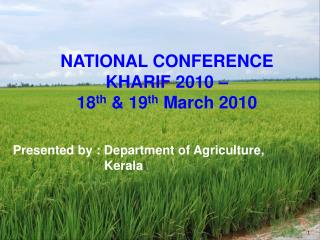 NATIONAL CONFERENCE  KHARIF 2010 �  18 th  & 19 th  March 2010