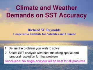 Climate and Weather Demands on SST Accuracy