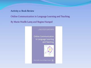 Activity 11: Book Review Online Communication in Language Learning and Teaching