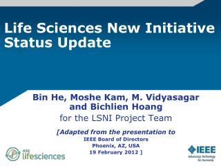 Life Sciences New Initiative  Status Update