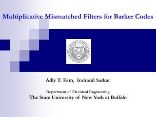 Multiplicative Mismatched Filters for Barker Codes