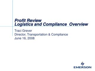 Profit Review Logistics and Compliance  Overview