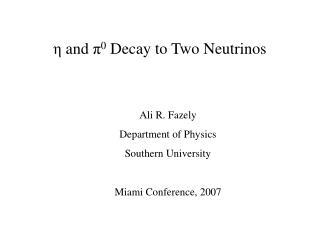 η  and  π 0  Decay to Two Neutrinos