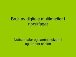 Bruk av digitale multimedier i norskfaget
