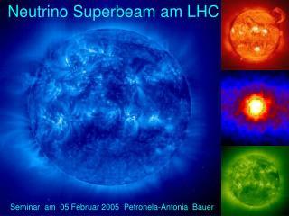 Neutrino Superbeam am LHC