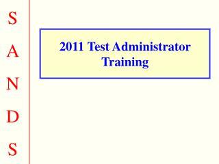2011 Test Administrator Training