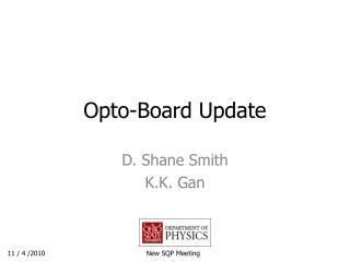 Opto-Board Update