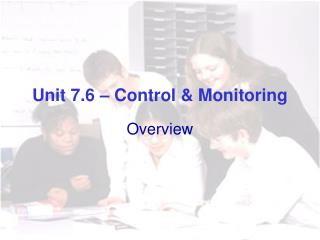 Unit 7.6   Control  Monitoring
