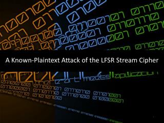 A Known-Plaintext Attack of the LFSR Stream Cipher
