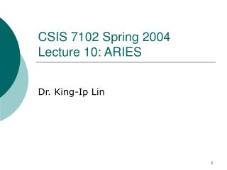 CSIS 7102 Spring 2004 Lecture 10: ARIES