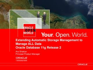 Extending Automatic Storage Management to Manage ALL Data Oracle Database 11g Release 2