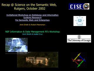 Recap @ Science on the Semantic Web,  Rutgers, October 2002