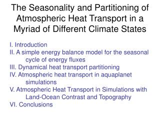 I. Introduction  II. A simple energy balance model for the seasonal    	cycle of energy fluxes