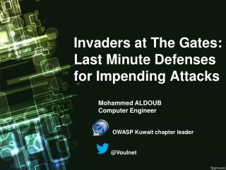 Invaders at The Gates: Last Minute Defenses for Impending Attacks