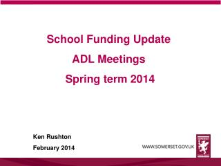 School Funding Update  ADL Meetings   Spring term 2014