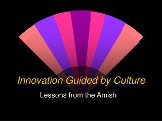 Innovation Guided by Culture