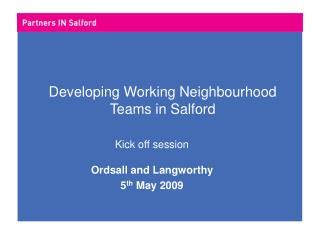 Developing Working Neighbourhood  Teams in Salford