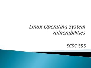 Linux Operating System Vulnerabilities