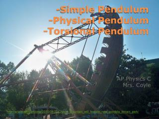 -Simple Pendulum -Physical Pendulum - Torsional  Pendulum