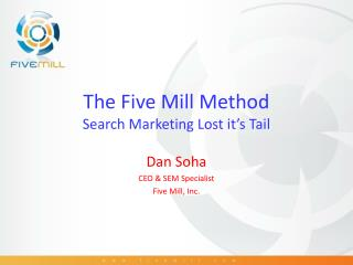 The Five Mill Method Search Marketing Lost it's Tail