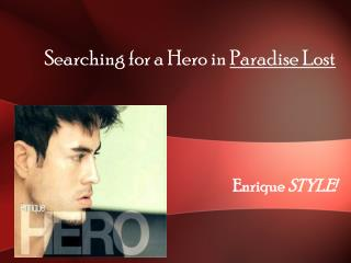Searching for a Hero in  Paradise Lost
