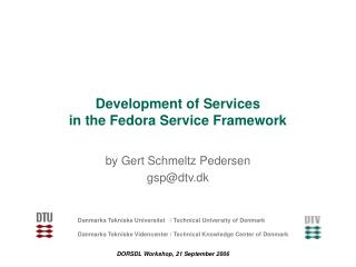 Development of Services  in the Fedora Service Framework
