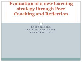 Evaluation of a new learning strategy through Peer Coaching and Reflection