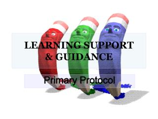 LEARNING SUPPORT  & GUIDANCE