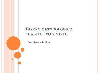 Diseño metodológico cualitativo y mixto