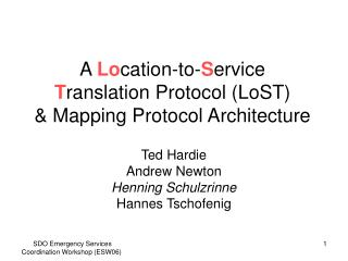 A  Lo cation-to- S ervice  T ranslation Protocol (LoST) & Mapping Protocol Architecture