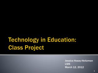 Technology in Education:  Class Project