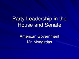 Party Leadership in the House and Senate