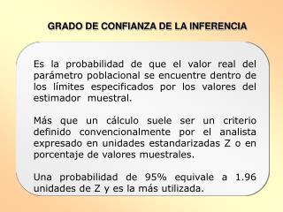 GRADO DE CONFIANZA DE LA INFERENCIA