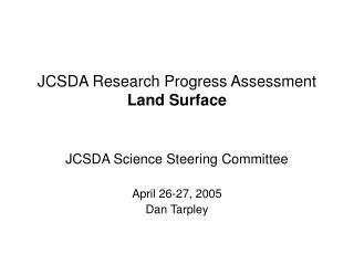 JCSDA Research Progress Assessment Land Surface