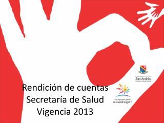 Rendición de cuentas Secretaría de Salud Vigencia 2013