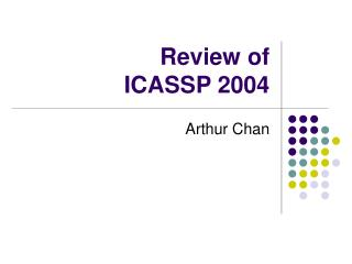 Review of  ICASSP 2004