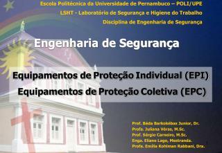 Equipamentos de Proteção Individual (EPI)  Equipamentos de Proteção Coletiva (EPC)