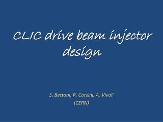 S. Bettoni, R. Corsini, A. Vivoli (CERN)