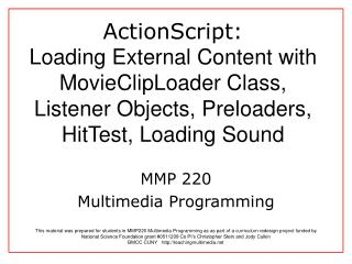 ActionScript:  Loading External Content with MovieClipLoader Class, Listener Objects, Preloaders, HitTest, Loading Sound
