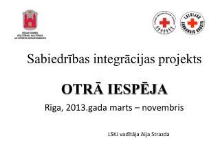Sabiedrības integrācijas projekts OTRĀ IESPĒJA